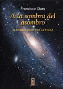 A la Sombra del Asombro (Ebook) - Francisco Claro - Ediciones Uc