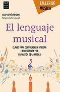 El Lenguaje Musical (Taller de Musica) - Josep Jofré I Fradera - Robinbook