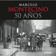 Marcelo Montecino. 50 Años - Marcelo Montecino - Pehuén