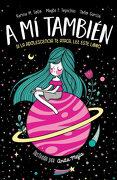 A mí También: Si la Adolescencia te Ataca, lee Este Libro (no Ficción Ilustrados) - Karina M. Soto,Mayte F. Tepichin - Alfaguara