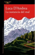 La Sustancia del mal - Luca Dandrea - Alfaguara