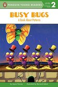 Busy Bugs: A Book About Patterns (Penguin Young Readers. Level 2) (libro en Inglés) - Jayne Harvey - Grosset Dunlap