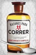Razones Para Correr: Un Poderoso Remedio Para la Salud - José Enrique Campillo Álvarez - Ediciones B
