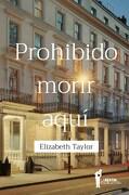 Prohibido Morir Aqui - Taylor Elizabeth - La Bestia Equilatera