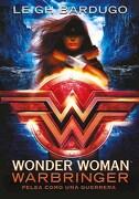 Wonder Woman: Warbringer ( Libro 1 de la Serie Icons ) - Leigh Bardugo - Montena
