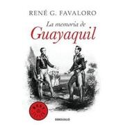 Memoria de Guayaquil la (Debols! Llo) - Favaloro Rene - Debolsillo