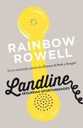 Landline Segundas Oportunidades - Rainbow Rowell - Alfaguara Juvenil