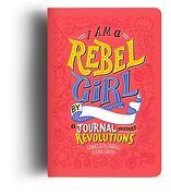 I am a Rebel Girl: A Journal to Start Revolutions (libro en inglés)
