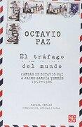 El Tráfago del Mundo. Cartas de Octavio paz a Jaime García Terrés 1952-1986 - Rafael Vargas Octavio Paz - Fondo de Cultura Económica