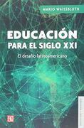 Educacion Para el Siglo Xxi. El Desafio Latinoamericano - Mario Waissbluth - Fce