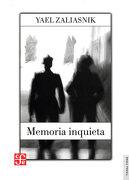 Memoria Inquieta - Yael Zaliasnik - Fondo De Cultura Económica