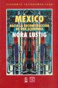Mexico: Hacia la Reconstruccion de una Economia (Poltica) - Norberto Bobbio; Nora Lustig - Fondo De Cultura Economica