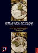 Entre Mediterraneo y Atlantico. Circulaciones, Conexiones y Miradas, 1756-1867 - Mascilli, Nocera (Comp.) De Francesco - Fondo De Cultura Económica
