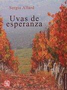 Uvas de Esperanza - Sergio Allard - Fondo de Cultura Económica