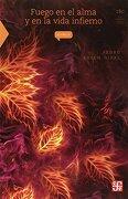 Fuego En El Alma Y En La Vida Infierno - Bosch Giral Pedro - Fondo de Cultura Económica