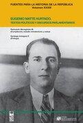 Eugenio Matte Hurtado. Textos Políticos y Discursos Parlamentarios - Raimundo (Comp.) Meneghello - Lom