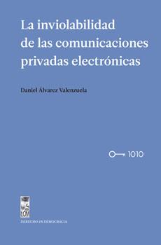 portada La Inviolabilidad de las Comunicaciones Privadas Electrónicas