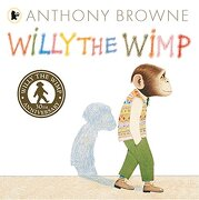 Willy the Wimp: 30th Anniversary Edition (Libro en Inglés) - Anthony Browne - Walker Books Ltd.