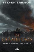 Los Cazahuesos (Malaz: El Libro de los Caídos 6) (Nova)