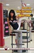 Compre una Plataforma Vibratoria¿ Y Ahora que Hago? - Esther Cárdenas Arias - Wanceulen Editorial S.L.