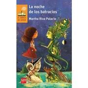 Noche de los Batracios, la - Martha Riva Palacio Obon - Sm De Ediciones