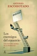 Los Enemigos del Comercio ii: Una Historia Moral de la Propiedad - Antonio Escohotado - Espasa