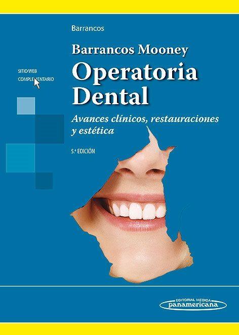 Operatoria dental. avances clínicos, restauraciones y estética. 5ª edición; patricio j. barrancos julio barrancos mooney ()