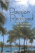 Passion Realized: Poems for all Occasions: Authorhouse (libro en Inglés) - Idella Mullins - Authorhouse
