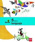 Set Lenguaje 5° Básico (Proyecto Savia) (Sm) - Ediciones Sm - Sm Ediciones
