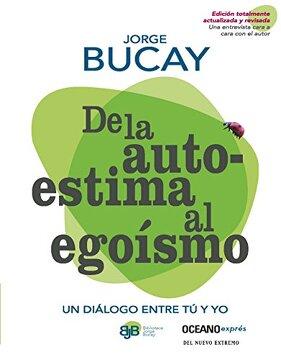 portada De la Autoestima al Egoismo = of Self-Esteem to Selfishness (Biblioteca Jorge Bucay)