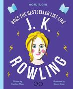 Work it, Girl: Jk Rowling: Inspiring Biographies for Aspiring Girl Bosses (libro en Inglés)