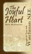 The Joyful Heart: Daily Meditations Through the Year With Watchman nee (libro en Inglés)