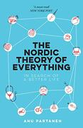 The Nordic Theory of Everything: In Search of a Better Life (libro en Inglés)