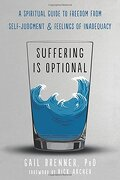 Suffering is Optional: A Spiritual Guide to Freedom From Self-Judgment and Feelings of Inadequacy (libro en Inglés) - Gail Brenner - New Harbinger