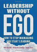Leadership Without Ego: How to Stop Managing and Start Leading (libro en Inglés)