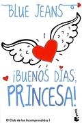 Buenos Dias Princesa! El Club Incomprendidos - Francisco De Paula Fernandez Gonzalez (Blue Jeans) - Booket