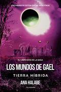 Los Mundos de Gael: Tierra Híbrida