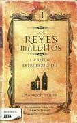 Los Reyes Malditos ii: La Reina Estrangulada - Maurice Druon - Ediciones B