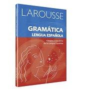 Gramatica Lengua Espanola - Irma Munguia Zatarain; Martha Elena Munguia Zatarain; Gilda Rocha Romero - Larousse