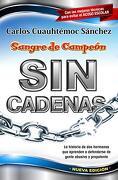 Sin Cadenas: La Primera Novela de Asertividad Para Adolescentes y Adultos - Carlos Cuauhtemoc Sanchez - Ediciones Selectas Diamante
