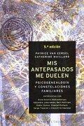 Mis Antepasados me Duelen - Patrice Van Eersel,Catherine Maillard - Obelisco