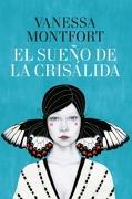 El Sueño de la Crisálida - Vanessa Montfort - Penguin Random House