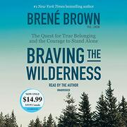 Braving the Wilderness: The Quest for True Belonging and the Courage to Stand Alone (libro en Inglés) (Audiolibro)