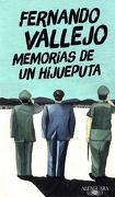 Memorias de un Hijueputa - Fernando Vallejo - Alfaguara