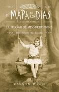 El Mapa de los Días. Cuarta Novela de el Hogar de Miss Peregrine. Para Niños Peculiares