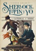 La Catedral del Miedo: Sherlock, Lupin y yo 4 - Irene Adler - Destino
