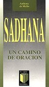Sadhana: Un Camino de Oración (Pastoral) - Anthony De Mello - Editorial Sal Terrae