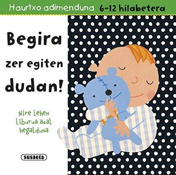 portada Begira zer Egiten Dudan! (Haurtxo Adimenduan 6-12 Hilabe) (libro en Euskera)