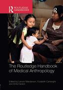 The Routledge Handbook of Medical Anthropology (Routledge Anthropology Handbooks) (libro en Inglés)