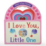 I Love You, Little One: Peek-A-Boo Family (libro en Inglés)